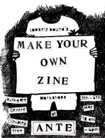 Loosely Bound zine workshops at Ante